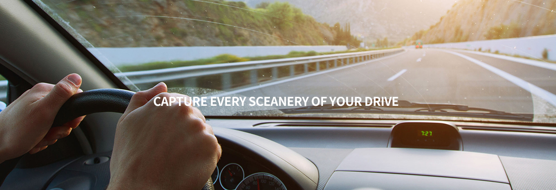 CAPTURE EVERY SCEANERY OF YOUR DRIVE